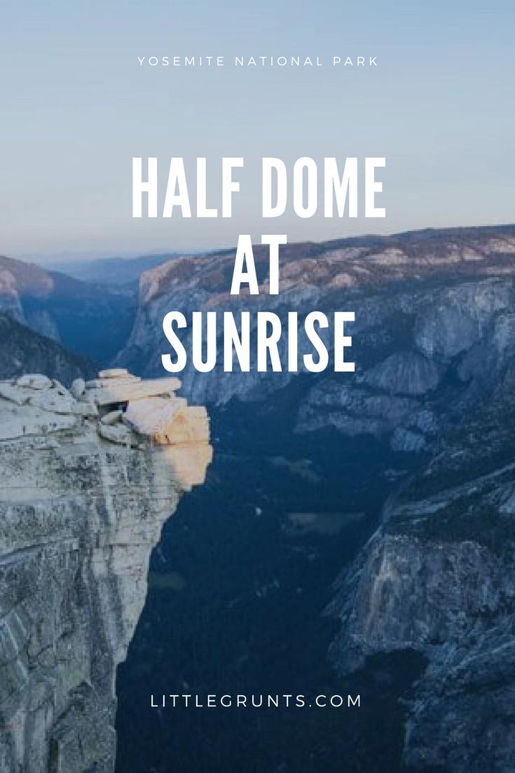 Hike Half Dome At Sunrise Littlegrunts Com