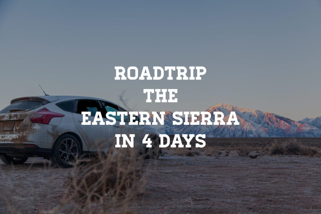 Roadtrip the Eastern Sierra