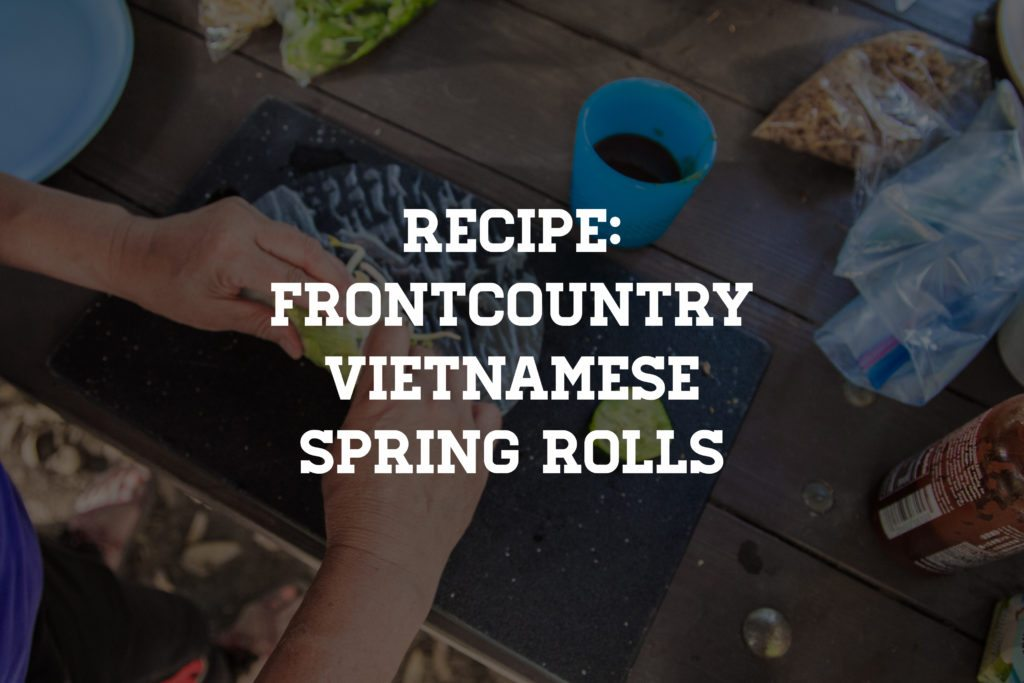 Frontcountry Vietnamese Spring Roll Camp Recipe